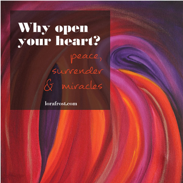 Why open your heart?